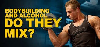 Bodybuilding and alcohol